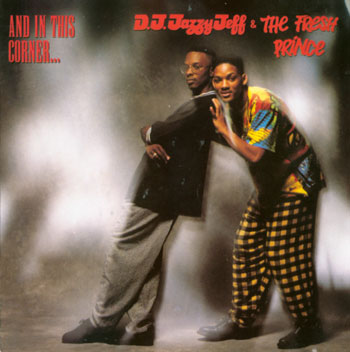 Jazzy Jeff & Fresh Prince And in this Corner