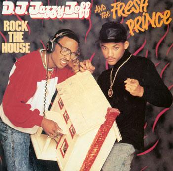 Jazzy Jeff & Fresh Prince Rock the House